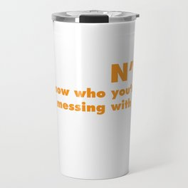 Judon't Know Who You're Messing With Judo T-Shirt Travel Mug