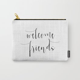 Inspirational Quote Welcome Friends Quote Print Typography Print Quote Printable Home Welcome Sign Carry-All Pouch
