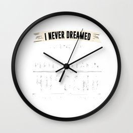 I Never I'd End Up Marrying a Perfect Freakin' Husband Wall Clock
