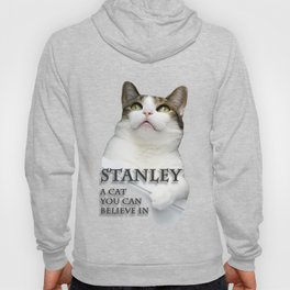 Stanley - A Cat You Can Believe In Hoody