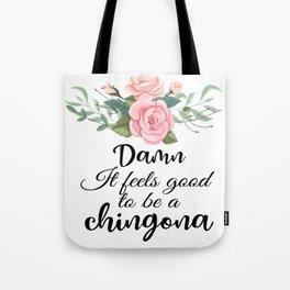 Damn, it feels good to be a chingona Tote Bag