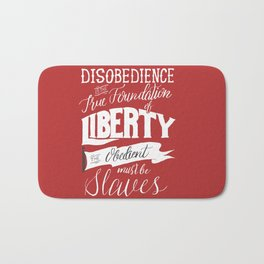 Disobedience is the True Foundation of Liberty Bath Mat