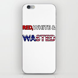 Red, White & Wasted T-shirt White Girl Wasted T-shirt iPhone Skin