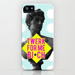 Twerk for me iPhone Case