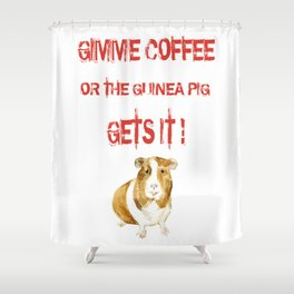 Gimme Coffee Shower Curtain