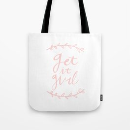 Get it girl - hand lettering pink Tote Bag