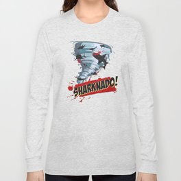 Sharknado - Sharks in Tornadoes - Shark Attack - Shark Tornado Horror Movie Parody Long Sleeve T-shirt