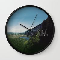 never stop exploring Wall Clocks featuring Never Stop Exploring by Leah Flores
