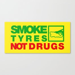 SMOKE TYRES NOT DRUGS v1 HQvector Canvas Print