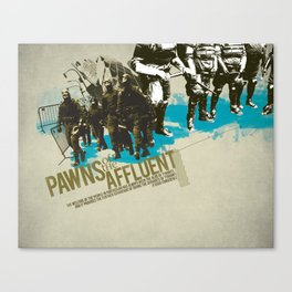 Pawns of the Affluent Canvas Print