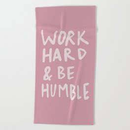Work Hard and Be Humble x Rose Beach Towel