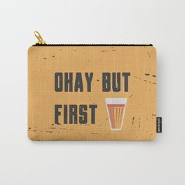 Funny Ok But First 1st Chai Tea Quote Carry-All Pouch