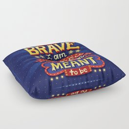 I Am Brave Floor Pillow