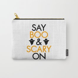 say boo and scary on Carry-All Pouch