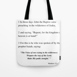 Prepare the Way of the Lord, Make His Paths straight . . . Matthew 3:1-3 Tote Bag