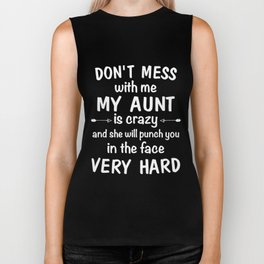 dont mess with me my aunt Biker Tank