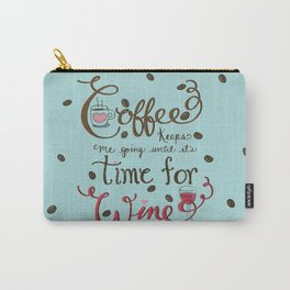 Coffee Keeps me going until it's time for wine |New Color Scheme|Distressed Style Carry-All Pouch