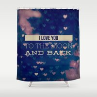 i love you to the moon and back Shower Curtains featuring I Love You to the Moon and Back by Olivia Joy StClaire