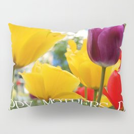 Happy mothers day Pillow Sham
