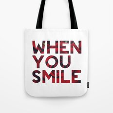 I Smile... Tote Bag