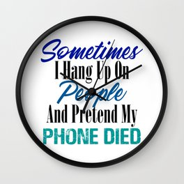 Hang Up Phone Died Funny Stupid People Sarcasm Meme Wall Clock