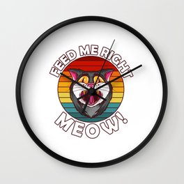 Feed Me Right Meow! Wall Clock