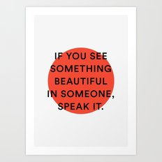 speak it Art Print