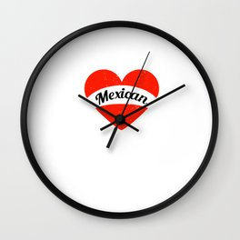 I'm in love with a Mexican   Big heart and banner Wall Clock