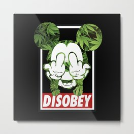 Mickey Weed Disobey  Metal Print
