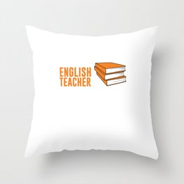 English Teacher I Solve Problems You Don't T-Shirt Throw Pillow