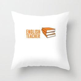 English Teacher I Solve Problems You Don't T-Shirt Throw Pillow