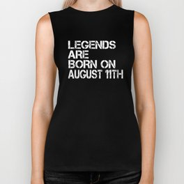 Legends Are Born On August 11th Funny Birthday Biker Tank