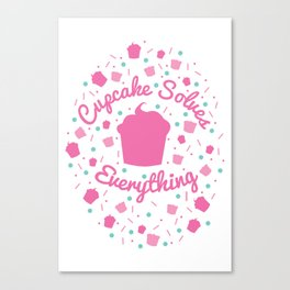 Cupcake Solves Everything Canvas Print