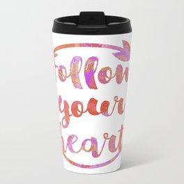 Follow Your Heart Motivational Typography Metal Travel Mug