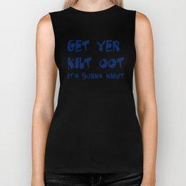 Get Yer Kilt Oot Its Burns Night Blue Text Biker Tank