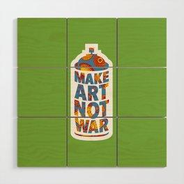 Make Art Not War (African print green) Wood Wall Art