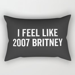 2007 Britney Funny Quote Rectangular Pillow