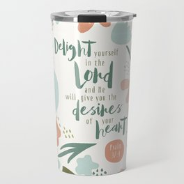 Delight yourself in the Lord Travel Mug