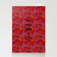 all you need is love Stationery Cards featuring All you need is love by NENE W