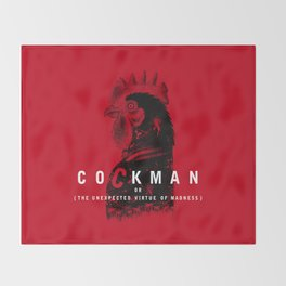 Cockman or The Unexpected Virtue of Madness Throw Blanket