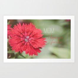 Mom I love you forever Art Print