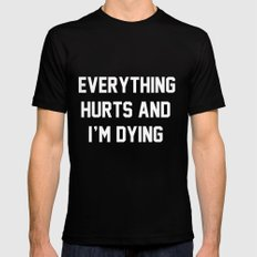 Everything Hurts And I'm Dying Black MEDIUM Mens Fitted Tee