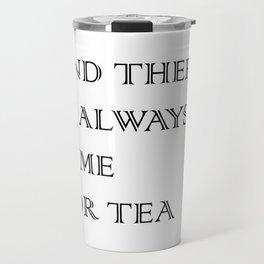 Always Time for Tea Travel Mug