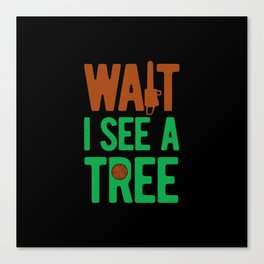 Arborist Funny Canvas Print