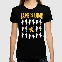 Kayaker Gift Same Is Lame T-shirt