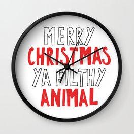 MERRY CHRISTMAS YA FILTHY ANIMAL Wall Clock