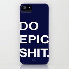 Do Epic Shit iPhone (5, 5s) Slim Case