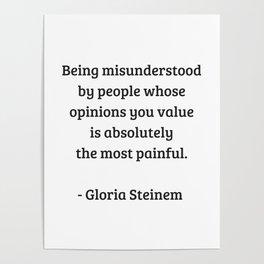 Gloria Steinem Feminist Quotes - Being misunderstood Poster