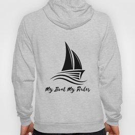 My Boat My Rules Funny Captain Gift Men Women Hoody