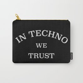 In Techno We Trust Carry-All Pouch